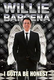 Willie Barcena: I Gotta Be Honest Poster