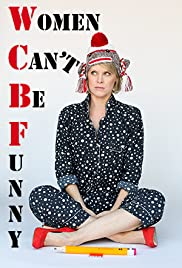 Women Can't Be Funny Poster