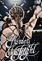 The Harder I Fight II