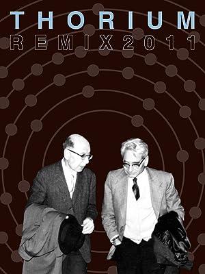 Where to stream Thorium Remix 2011