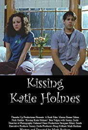 Kissing Katie Holmes(2005) Poster - Movie Forum, Cast, Reviews