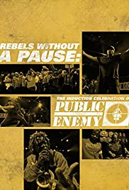 Rebels Without a Pause: The Induction Celebration of Public Enemy Poster