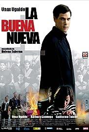 La buena nueva(2008) Poster - Movie Forum, Cast, Reviews