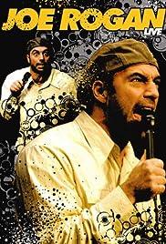 Joe Rogan: Live(2006) Poster - Movie Forum, Cast, Reviews