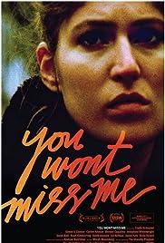 You Wont Miss Me(2009) Poster - Movie Forum, Cast, Reviews