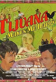 Tijuana Makes Me Happy Poster