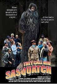 They Call Him Sasquatch