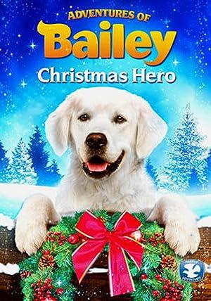 Where to stream Adventures of Bailey: Christmas Hero