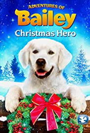 Adventures of Bailey: Christmas Hero Poster