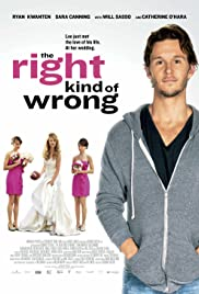 The Right Kind of Wrong (2013) Poster - Movie Forum, Cast, Reviews