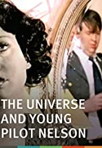The Universe & Young Pilot Nelson