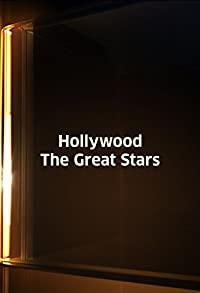 Primary photo for Hollywood: The Great Stars