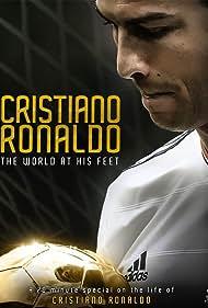 Cristiano Ronaldo in Cristiano Ronaldo: World at His Feet (2014)