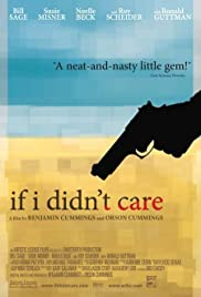 If I Didn't Care (2007) Poster - Movie Forum, Cast, Reviews