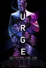 Pierce Brosnan, Danny Masterson, Justin Chatwin, Ashley Greene, Nick Thune, and Alexis Knapp in Urge (2016)