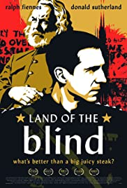 Land of the Blind (2006) Poster - Movie Forum, Cast, Reviews