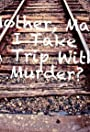 Mother, May I Take a Trip with Murder?