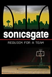 Sonicsgate(2009) Poster - Movie Forum, Cast, Reviews
