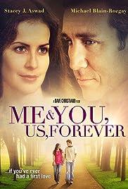 Me & You, Us, Forever(2008) Poster - Movie Forum, Cast, Reviews