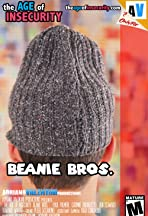 The Age of Insecurity: Beanie Bros.