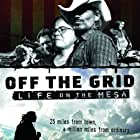 Off the Grid: Life on the Mesa (2007)
