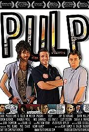Pulp(2013) Poster - Movie Forum, Cast, Reviews
