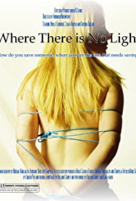 Primary photo for Where There Is No Light
