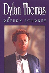 Primary photo for Dylan Thomas: Return Journey