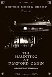 The Haunting at Danford Cabin Poster