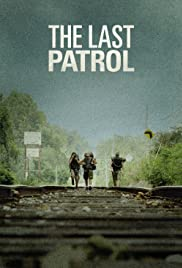 The Last Patrol(2014) Poster - Movie Forum, Cast, Reviews