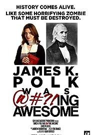 James K. Polk Was @#?!ing Awesome Poster