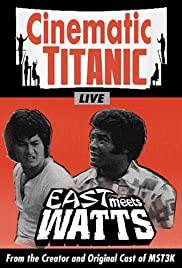 Cinematic Titanic: East Meets Watts(2009) Poster - Movie Forum, Cast, Reviews