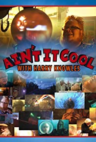 Primary photo for Ain't It Cool with Harry Knowles