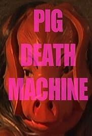 Pig Death Machine Poster
