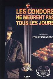 Cóndores no entierran todos los días (1987) film en francais gratuit