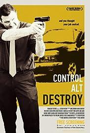 Control Alt Destroy Poster