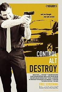 Hollywood movies 3gp download Control Alt Destroy by [HD]