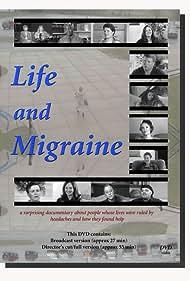 Life and Migraine (2005)