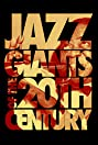 Jazz Giants of the 20th Century (2007) Poster