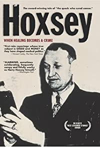 Primary photo for Hoxsey: How Healing Becomes a Crime