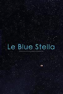 Subtitles download english movies Le Blue Stella by Peter Ferris Rosati [1020p]