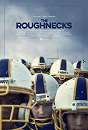The Roughnecks (2014) Poster - Movie Forum, Cast, Reviews