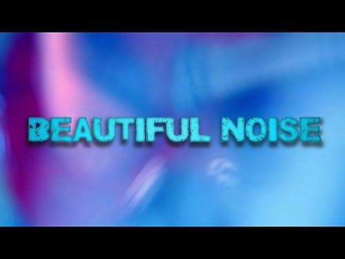 BEAUTIFUL NOISE TRAILER