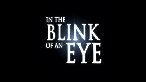 In the Blink of an Eye Trailer