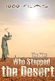 The Man Who Stopped the Desert (2010) 1080p