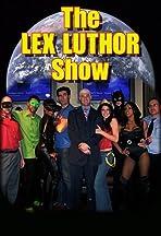 The Lex Luthor Show