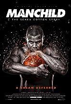 Manchild: The Schea Cotton Story