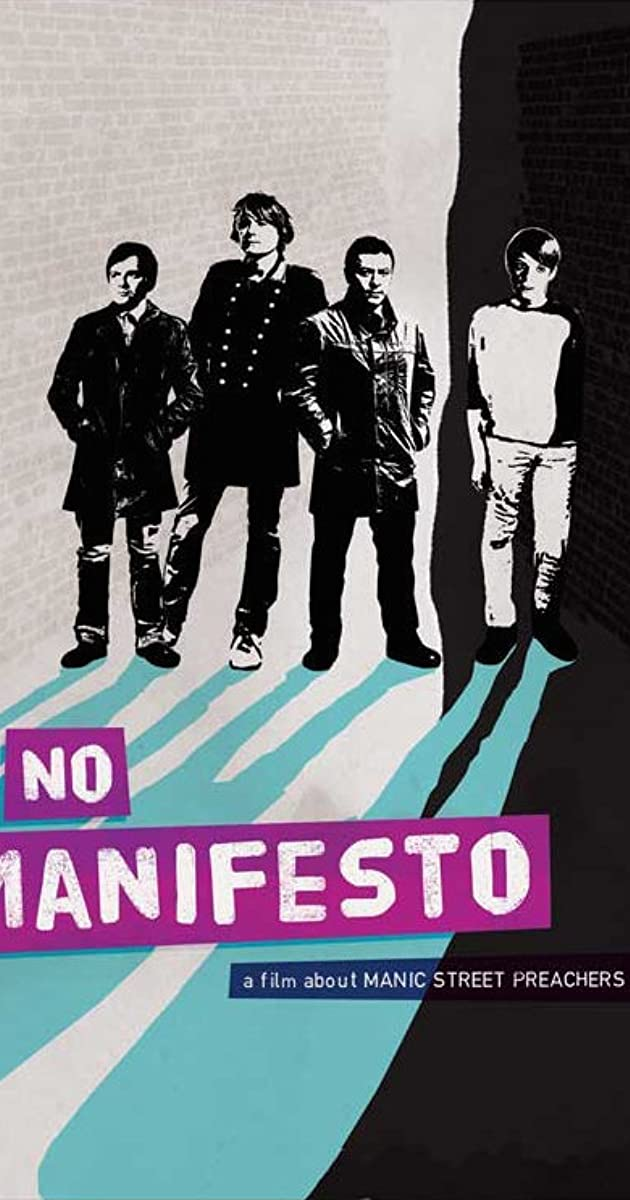 Subtitle of No Manifesto: A Film About Manic Street Preachers