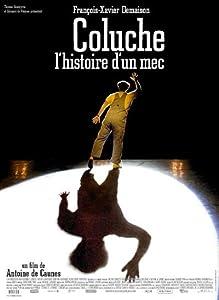Watch full online movies Coluche: l'histoire d'un mec [[480x854]