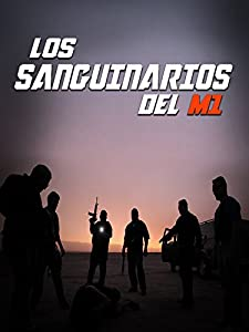Watch full clip the movie Sanguinarios del M1 Mexico [1280p]